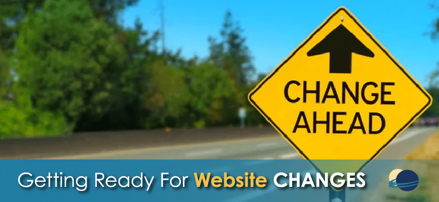 Change Ahead: How to prepare for website changes
